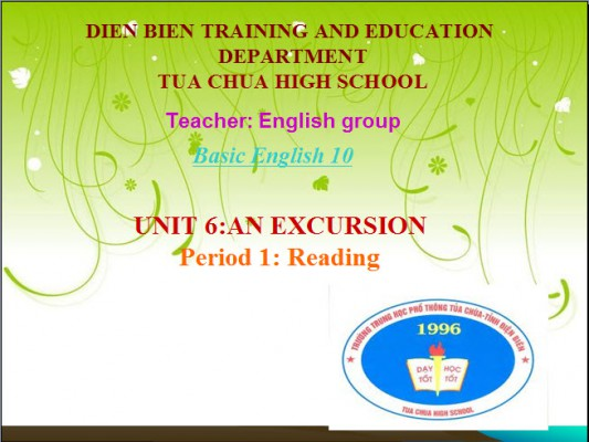 Tiếng Anh 10-Unit 6:AN EXCURSION; Period 1: Reading