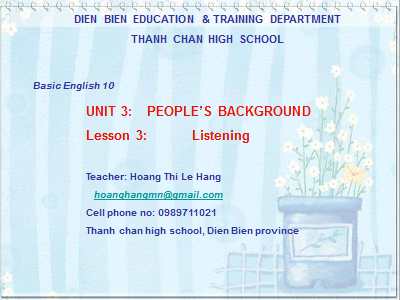 Lớp 10-Unit 3 – People is Background
