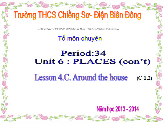 Tiếng Anh 6-Unit6: PLACES (con't); Lesson 4.C. Around the house